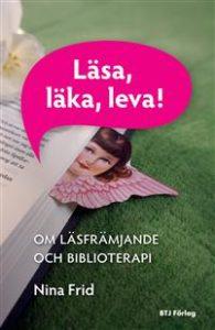 Läsa, läka, leva! av Nina Frid